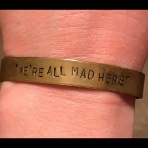 "Jewelry - ""We're All Mad Here"" Cuff"